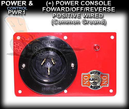 POWER CONSOLE PWR1- Positive wired (+) Foward/Off/Revese Switch