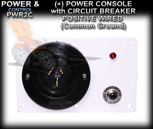 POWER CONSOLE PWR2C- Positive wired (+) with Circuit Breaker
