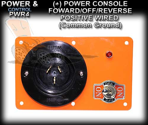 POWER CONSOLE PWR4 - Positive wired (+) Foward/Off/Revese Switch