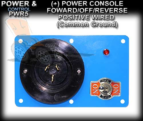 POWER CONSOLE PWR5 - Positive wired (+) Foward/Off/Revese Switch