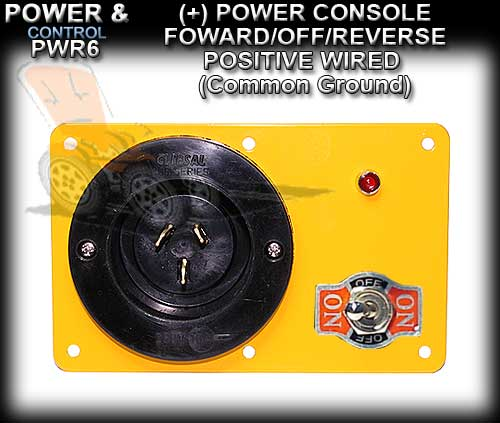POWER CONSOLE PWR6 - Positive wired (+) Foward/Off/Revese Switch