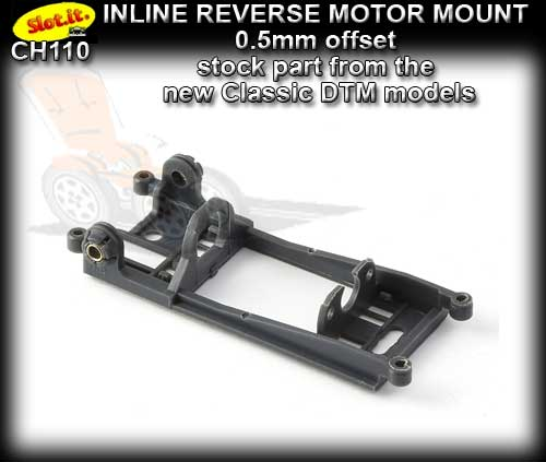 SLOT.IT MOTOR MOUNT CH110 - Inline Reverse - 0.5mm offset