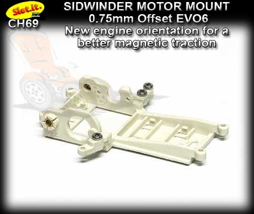 SLOT.IT MOTOR MOUNT CH69 - Sidewinder 0.75 mm offset EVO6