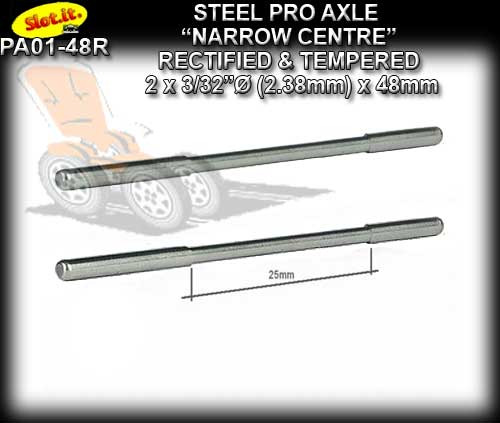 SLOT.IT AXLE PA01-48R - Axle 48mm 3/32 2.38mm narrow centre